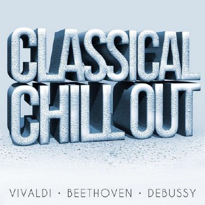 Classical Chillout - Vivaldi, Beethoven, Debussy (2014)