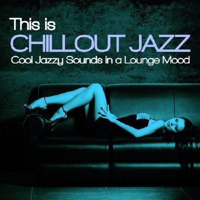 This Is Chillout Jazz (2014)