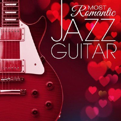 Most Romantic Jazz Guitar (2014)