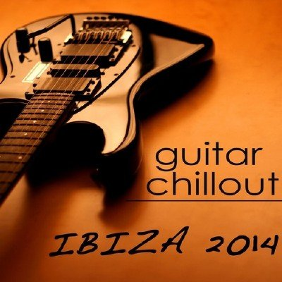 Cafe Chillout Music Club - Guitar Chillout Ibiza (2014)