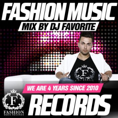 DJ Favorite - Fashion Music Records 4 Years (Soulful House 2014 Mix)