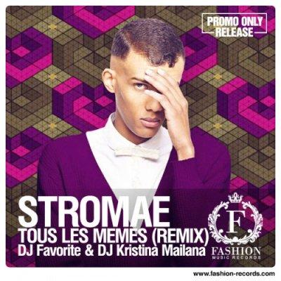 Stromae - Tous Les Memes (DJ Favorite & DJ Mailana Remix) (2014)