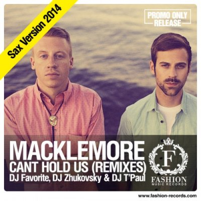 Macklemore & Ryan Lewis - Cant Hold Us (DJ Favorite & DJ Zhukovsky vs. DJ T'Paul Sax Remix) (2014)