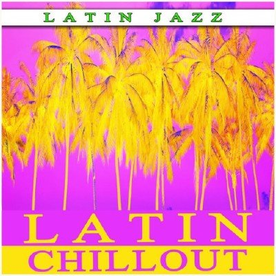 Latin Jazz Chill Out (2014)
