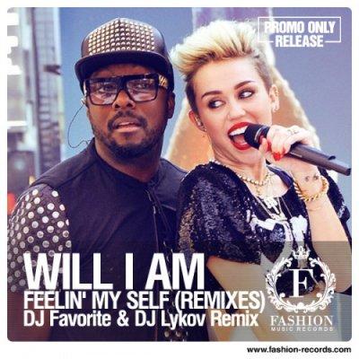 Will I Am feat. Miley Cyrus & French - Feelin' My Self (DJ Favorite & DJ Lykov Remix) (2014)