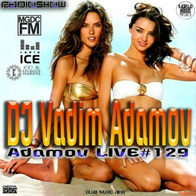 DJ Vadim Adamov - RadioShow Adamov LIVE #129 (2014)