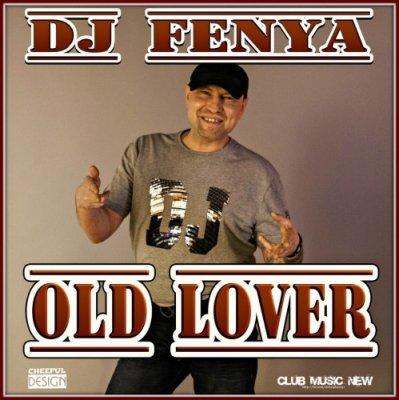 DJ Fenya - Old Lover (2014)