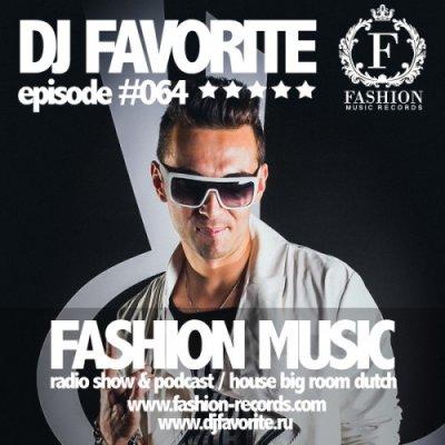 DJ Favorite - Fashion Music Mix Show 064 (Dave Ramone Guest Mix) (2014)