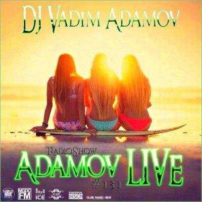 DJ Vadim Adamov - RadioShow Adamov LIVE #131 (2014)
