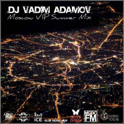 DJ Vadim Adamov - Moscow VIP Summer Mix 2k14