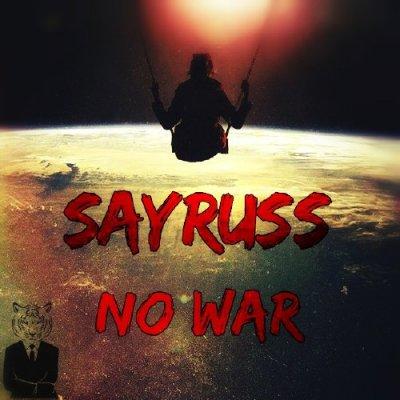 Sayruss - No War [Promo Mix] (2014)