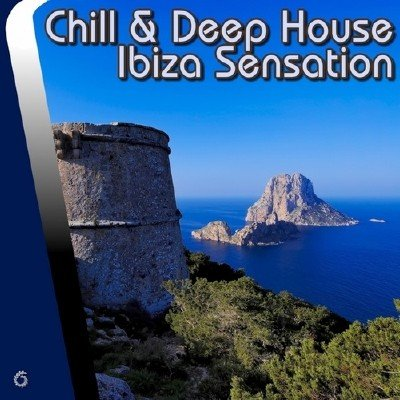 Chill and Deep House Ibiza Sensation (2014)
