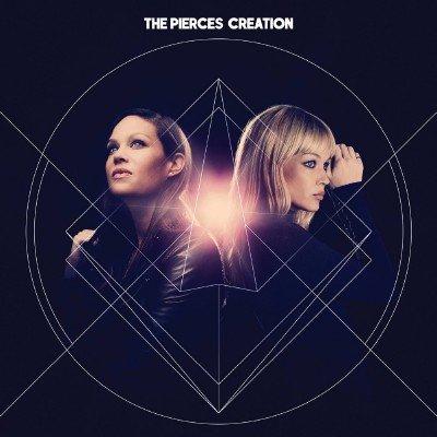 The Pierces - Creation (2014)
