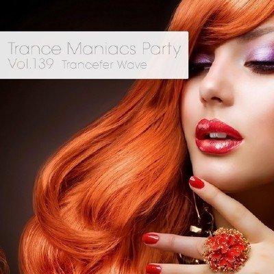 Trance Maniacs Party: Trancefer Wave #139 (2014)
