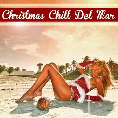 Christmas Chill Del Mar (Easy Listening Lounge Chillout Collection) (2014)