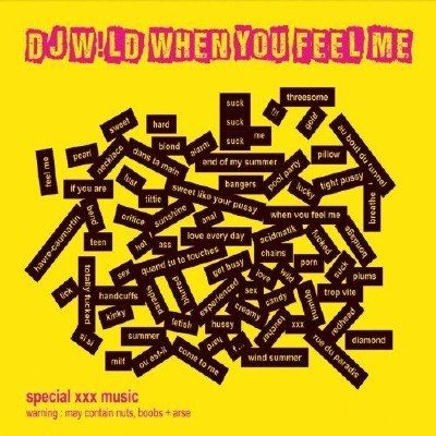 DJ W!LD - When You Feel Me (2014)