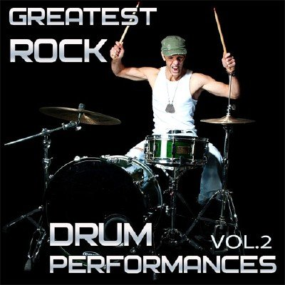 Greatest Rock Drum Performances. Vol.2 (2015)