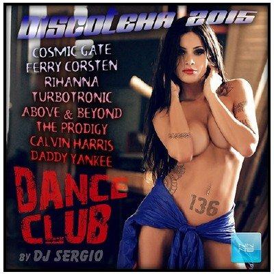 Dискотека 2015: Dance Club Vol. 136 (2015)