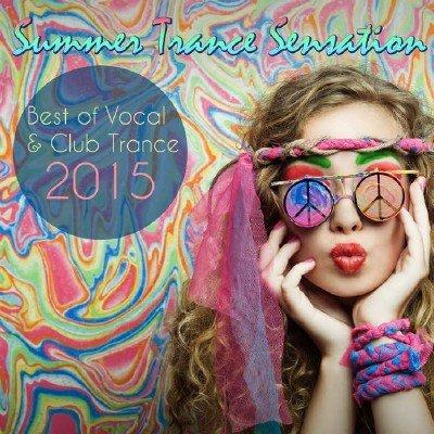 Summer Trance Sensation: Best Of Vocal & Club Trance (2015)
