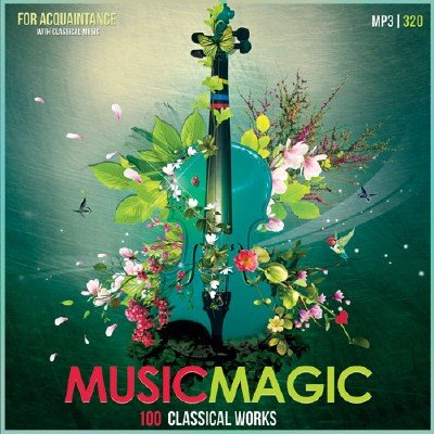Music Magic - 100 Classical Works (2015)