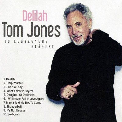 Tom Jones - Delilah: 10 Legnagyobb Slagere (2015)
