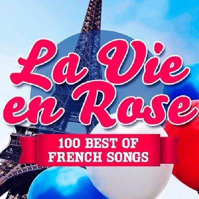 La Vie en Rose - 100 Best of French Songs (2015)