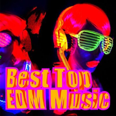 Best Top EDM Music (2015)