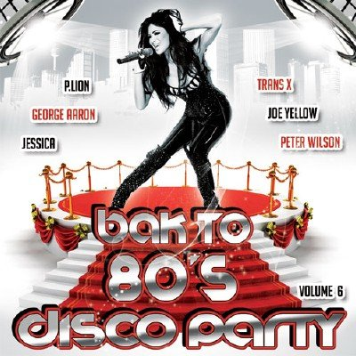 Back To 80's Party Disco Vol. 6 (2015)