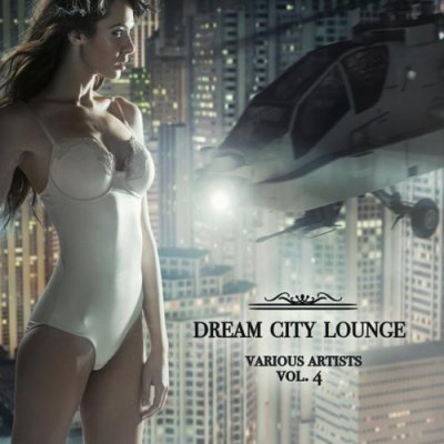Dream City Lounge Vol.4 (2016)