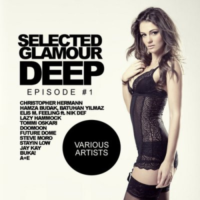 Selected Glamour Deep Episode #1 (2016)
