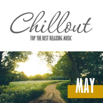 Chillout May 2016: Top 10 May Relaxing Chill Out and Lounge Music (2016)