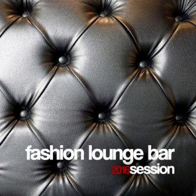 Fashion Lounge Bar 2016 Session (2016)