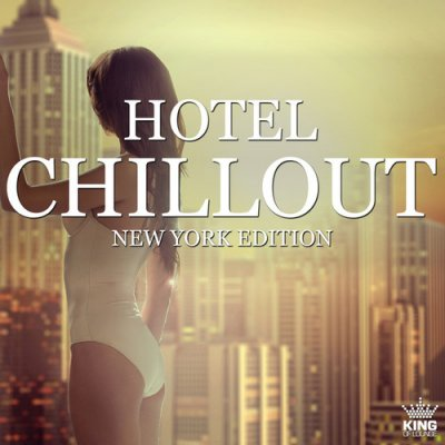 Hotel Chillout: New York Edition (2016)