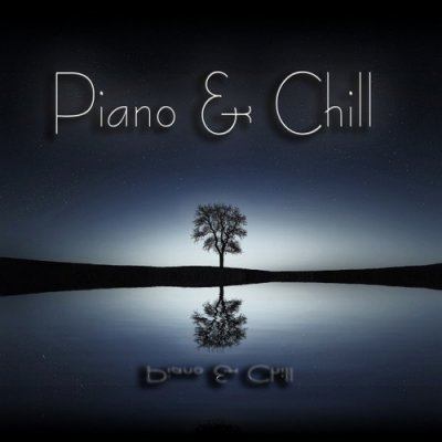 Piano and Chill: Piano for Chillout (2016)