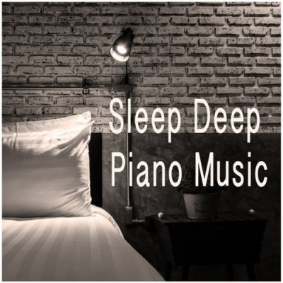Sleep Deep Piano Music (2016)