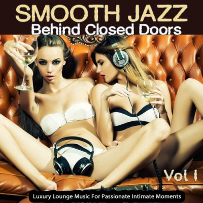 Smooth Jazz: Behind Closed Doors Vol.1 (2016)