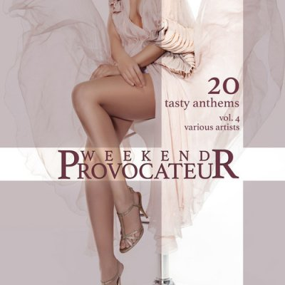 Weekend Provocateur: 20 Tasty Anthems Vol.4 (2016)