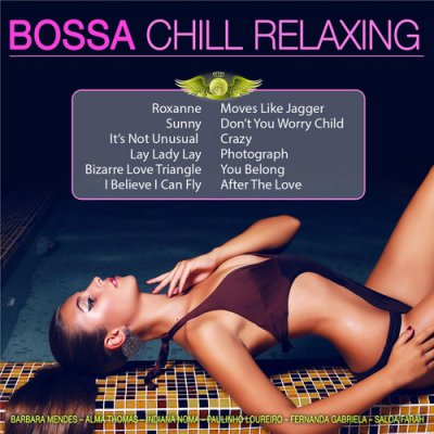 Bossa Chill Relaxing (2016)