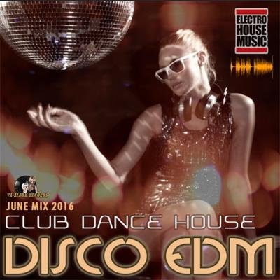 Disco EDM: Club Dance House (2016)