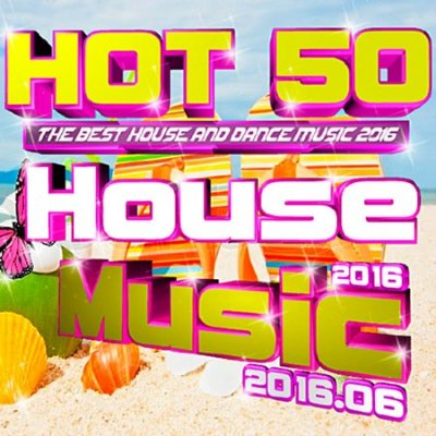Hot 50 House Music Vol.2016.06 (2016)