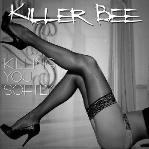 Killer Bee - Killing You Softly (2016)
