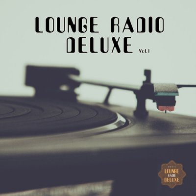 Lounge Radio Deluxe Vol.1 (2016)