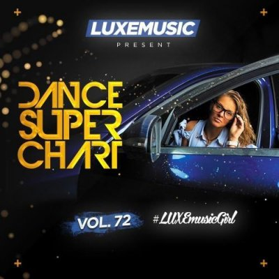 LUXEmusic - Dance Super Chart Vol. 72 (2016)