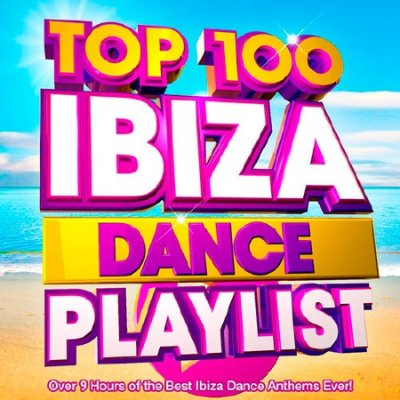 Top 100 Ibiza Dance Playlist (2016)