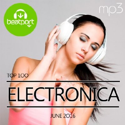 Beatport Top 100 Electronica June 2016 (2016)