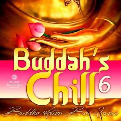 Buddahs Chill Vol.6: Buddha Asian Bar Lounge (2016)