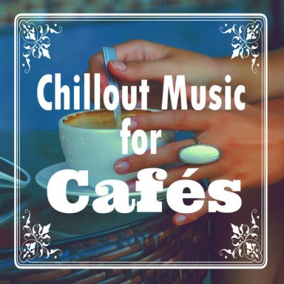 Chillout Music for Cafes (2016)