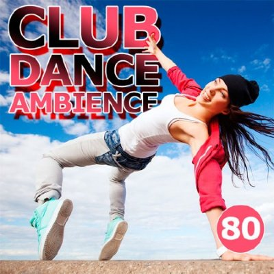 Club Dance Ambience Vol.80 (2016)