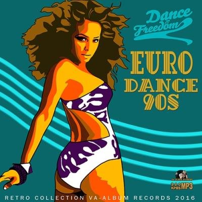 Dance Is Freedom: Eurodance 90s (2016)