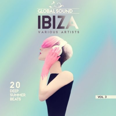 Global Sound Ibiza: 20 Deep Summer Beats Vol.3 (2016)